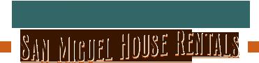 San Miguel House Rentals